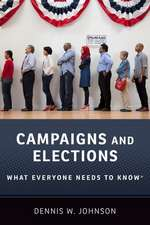Campaigns and Elections: What Everyone Needs to Know®