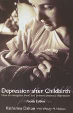 Depression after Childbirth: How to Recognize, Treat, and Prevent Postnatal Depression