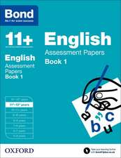 Bond 11+: English: Assessment Papers: 11+-12+ years Book 1