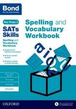 Bond SATs Skills Spelling and Vocabulary Workbook: 8-9 years
