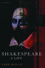 Shakespeare: A Life