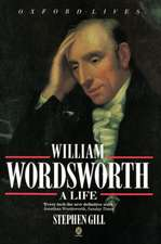 William Wordsworth: A Life