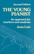 The Young Pianist: A New Approach for Teachers and Students