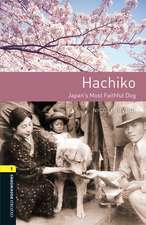 Oxford Bookworms Library: Level 1: Hachiko: Japan's Most Faithful Dog: Graded readers for secondary and adult learners
