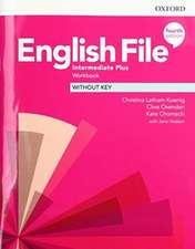 English File: Intermediate Plus: Workbook Without Key