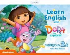 Learn English with Dora the Explorer: Level 2: Activity Book A