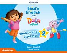 Learn English with Dora the Explorer: Level 2: Phonics and Literacy