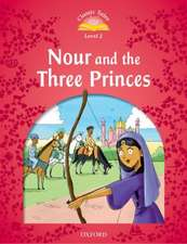 Classic Tales: Level 2: Nour and the Three Princes