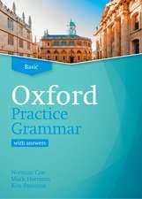 Oxford Practice Grammar: Basic: with Key: The right balance of English grammar explanation and practice for your language level