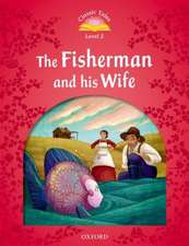 Classic Tales Second Edition: Level 2: The Fisherman and His Wife