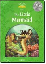 Classic Tales Second Edition: Level 3: The Little Mermaid e-Book & Audio Pack