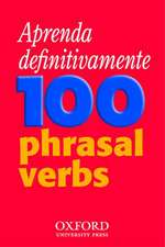 Aprenda definitivamente 100 phrasal verbs: Teach-yourself phrasal verbs workbook specifically written for Brazilian learners of English
