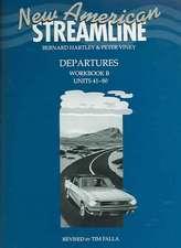 New American Streamline Departures - Beginner: Departures: Workbook B (Units 41-80): B