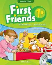 First Friends (American English): 1: Student Book/Workbook B and Audio CD Pack: First for American English, first for fun!