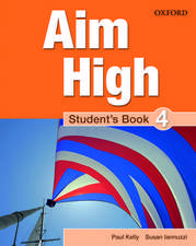 Aim High: Level 4: Student's Book: A new secondary course which helps students become successful, independent language learners.