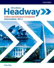 Headway: Intermediate: Culture and Literature Companion: Exploring culture and literature in the classroom
