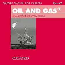 Oxford English for Careers: Oil and Gas 1: Class Audio CD: A course for pre-work students who are studying for a career in the oil and gas industries