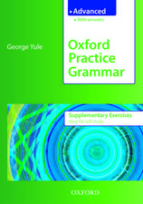 Oxford Practice Grammar Advanced Supplementary Exercises: The right balance of English grammar explanation and practice for your language level
