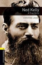 Oxford Bookworms Library: Level 1: Ned Kelly: A True Story Audio Pack