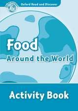 Oxford Read and Discover: Level 6: Food Around the World Activity Book