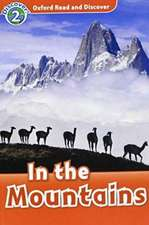 Oxford Read and Discover: Level 2: In the Mountains Audio CD Pack