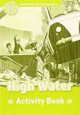 Oxford Read and Imagine: Level 3:: High Water activity book