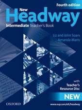New Headway: Intermediate B1: Teacher's Book + Teacher's Resource Disc: The world's most trusted English course