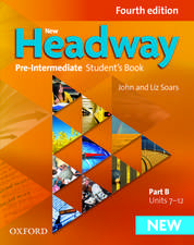 New Headway: Pre-Intermediate A2 - B1: Student's Book B: The world's most trusted English course