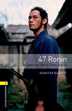 Oxford Bookworms Library: Level 1:: 47 Ronin: A Samurai Story from Japan