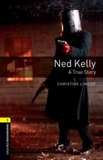Oxford Bookworms Library: Level 1:: Ned Kelly: A True Story