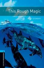 Oxford Bookworms Library: Level 5:: This Rough Magic
