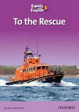 Family and Friends Readers 5: To the Rescue