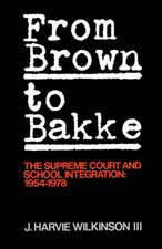 From 'Brown' to 'Bakke': The Supreme Court and School Integration: 1954-1978