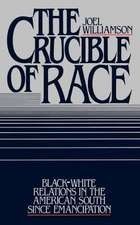 The Crucible of Race: Black/White Relations in the American South since Emancipation
