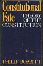 Constitutional Fate: Theory of the Constitution