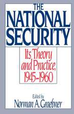 The National Security: Its Theory and Practice 1945-1960