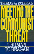 Meeting the Communist Threat: Truman to Reagan