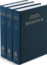 The Oxford Dictionary of Byzantium: 3 volumes: print and e-reference editions available