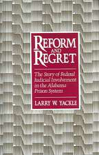 Reform & Regret:  The Story of Federal Judicial Involvement in the Alabama Prison System
