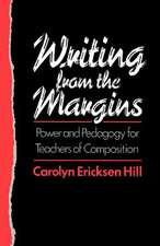 Writing from the Margins: Power and Pedagogy for Teachers of Composition