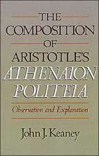 The Composition of Aristotle's Athenaion Politeia: Observation and Explanation