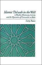 Islamic Da'wah in the West: Muslim Missionary Activity and the Dynamics of Conversion to Islam