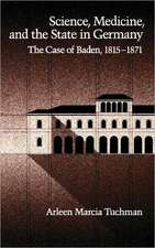 Science, Medicine, and the State in Germany: The Case of Baden, 1815-1871