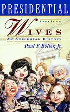 Presidential Wives: An Anecdotal History