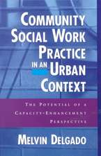 Community Social Work Practice in an Urban Context: The Potential of a Capacity Enhancement Perspective