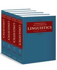 International Encyclopedia of Linguistics: 4 volumes: print and e-reference editions available