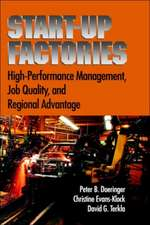 Startup Factories: High Performance Management, Job Quality and Regional Advantage