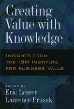 Creating Value with Knowledge: Insights from the IBM Institute for Business Value