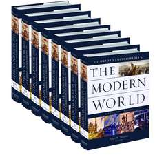 The Oxford Encyclopedia of the Modern World: 1750 to the Present