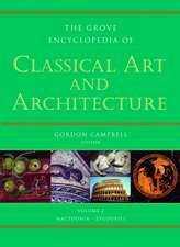Grove Encyclopedia of Classical Art and Architecture: 2 volumes